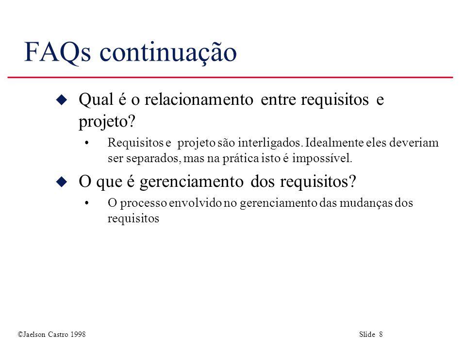 FAQs continuação Qual é o relacionamento entre requisitos e projeto