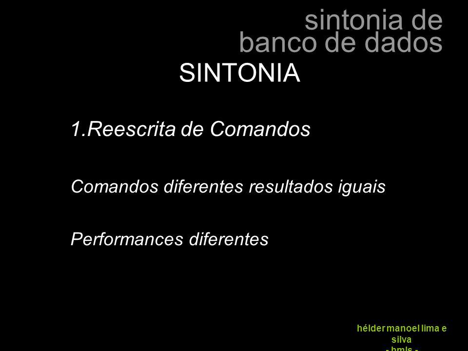 SINTONIA Reescrita de Comandos Comandos diferentes resultados iguais