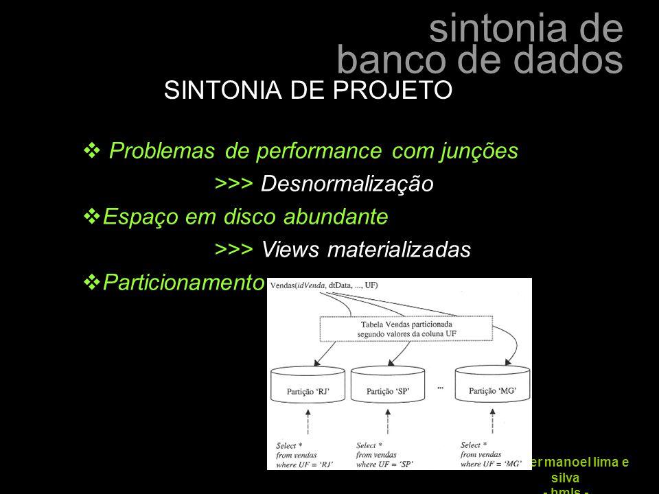 SINTONIA DE PROJETO Problemas de performance com junções