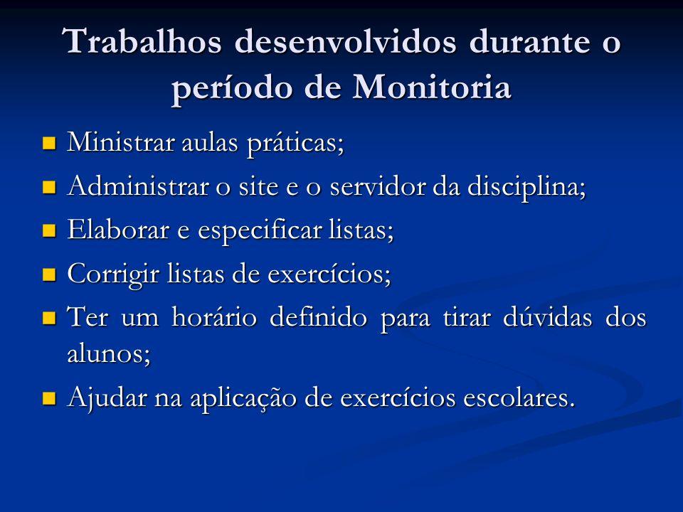 Trabalhos desenvolvidos durante o período de Monitoria