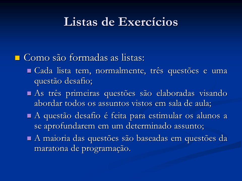 Listas de Exercícios Como são formadas as listas: