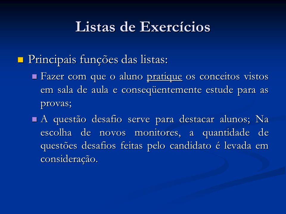 Listas de Exercícios Principais funções das listas: