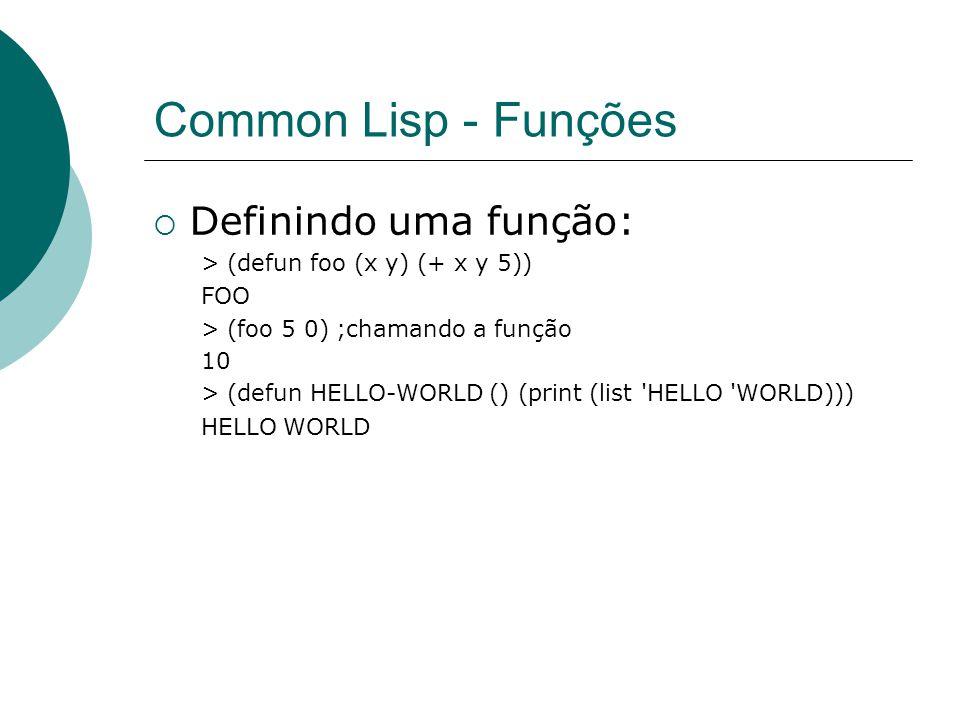 Common Lisp - Funções Definindo uma função: