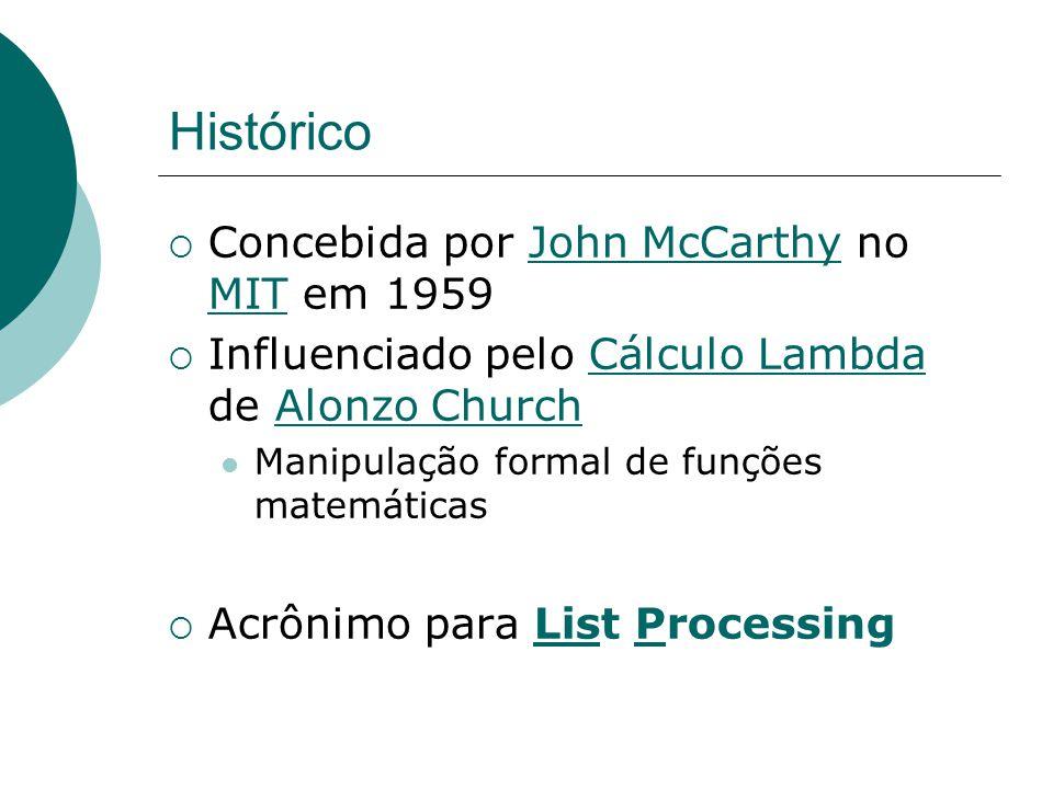 Histórico Concebida por John McCarthy no MIT em 1959