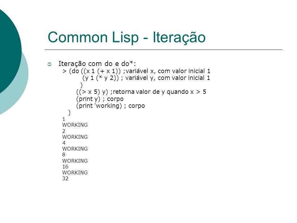 Common Lisp - Iteração Iteração com do e do*: