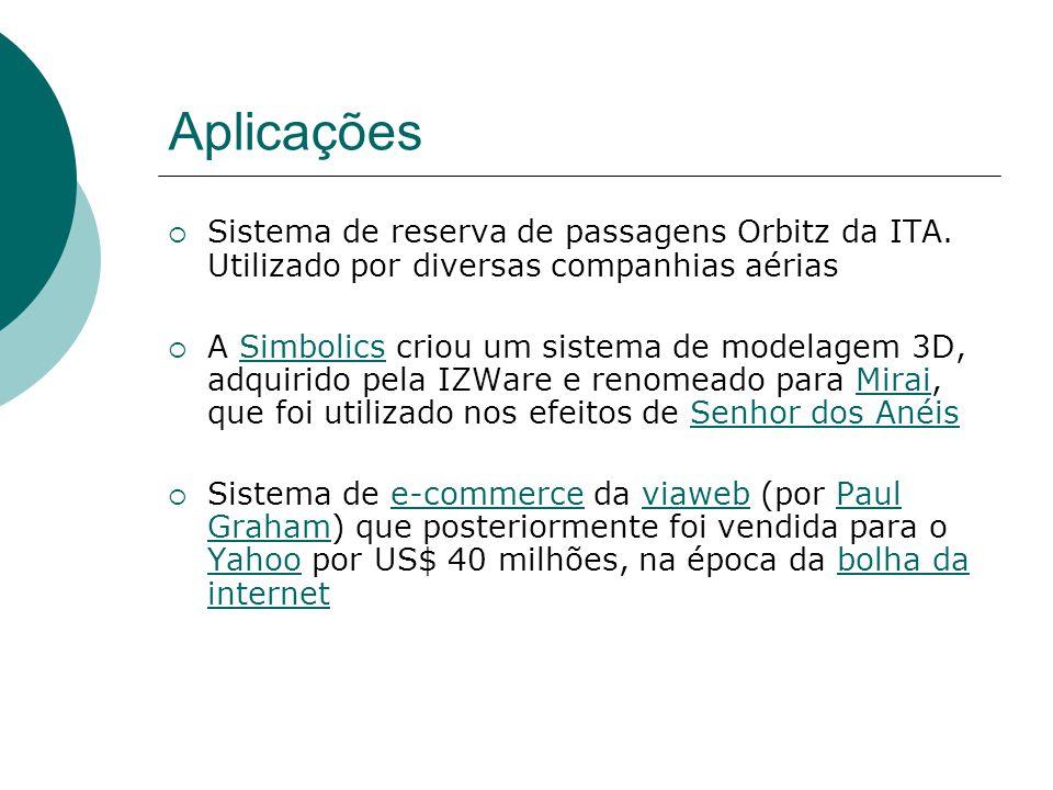 Aplicações Sistema de reserva de passagens Orbitz da ITA. Utilizado por diversas companhias aérias.