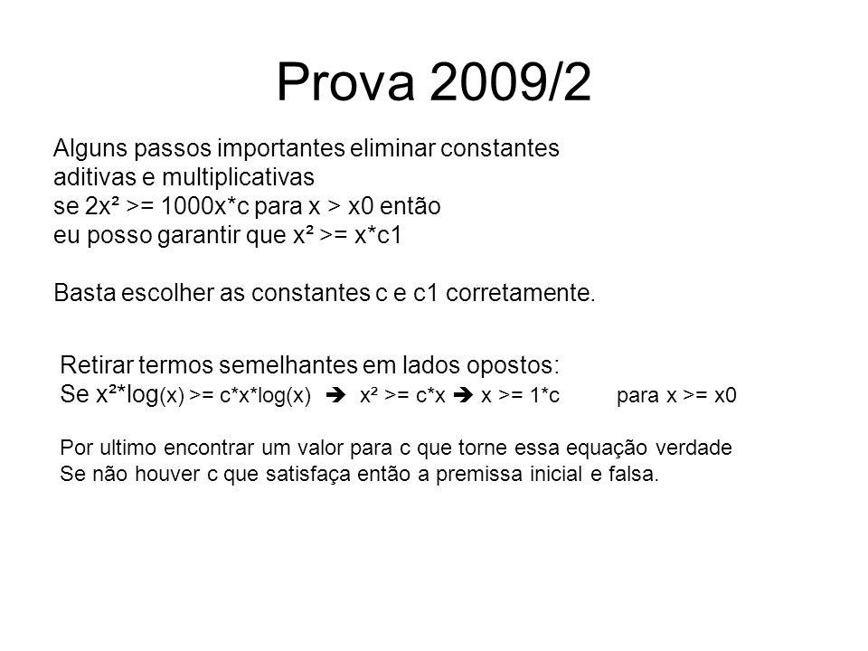 Prova 2009/2 Alguns passos importantes eliminar constantes