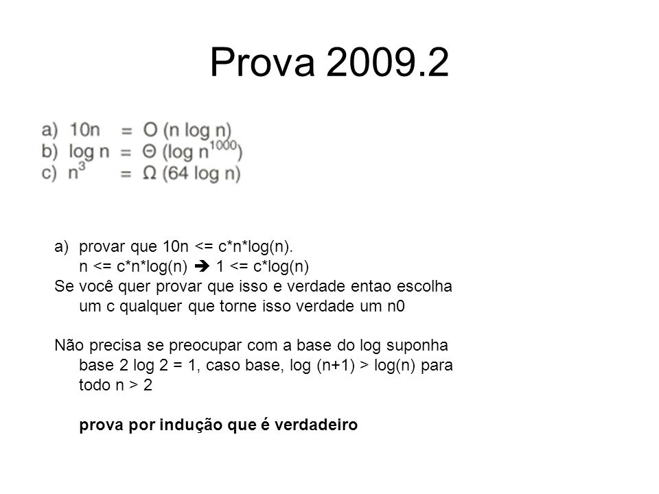 Prova 2009.2 provar que 10n <= c*n*log(n).