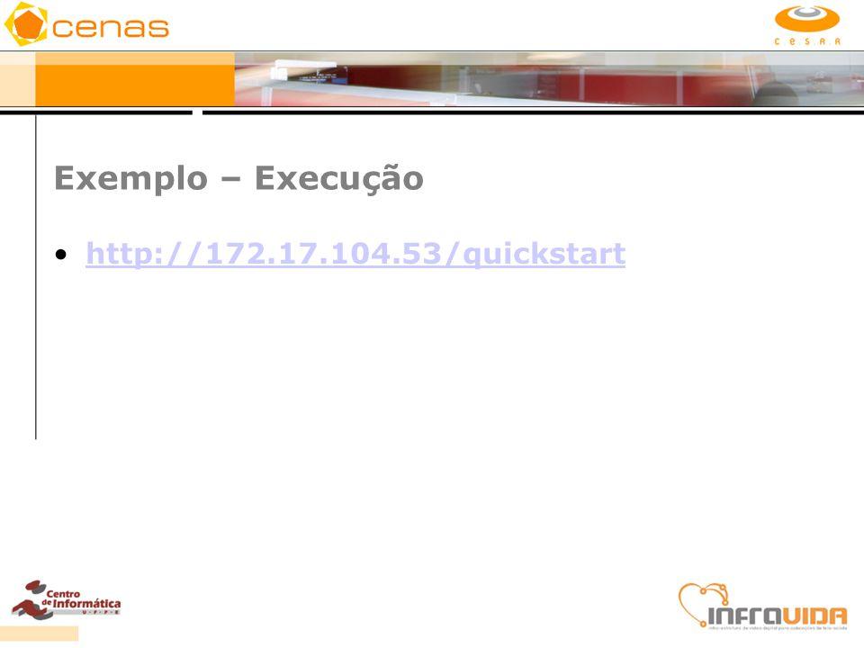 Exemplo – Execução http://172.17.104.53/quickstart