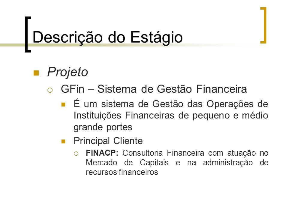 Descrição do Estágio Projeto GFin – Sistema de Gestão Financeira