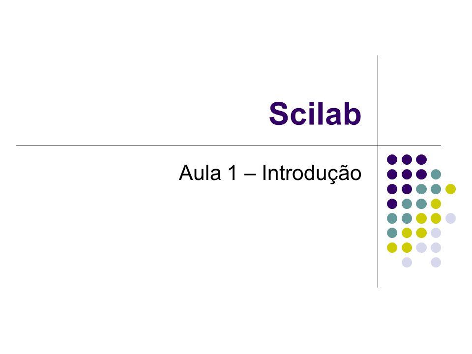 Scilab Aula 1 – Introdução
