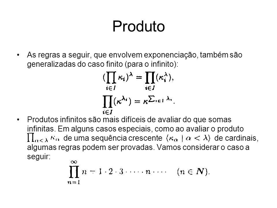 Produto As regras a seguir, que envolvem exponenciação, também são generalizadas do caso finito (para o infinito):