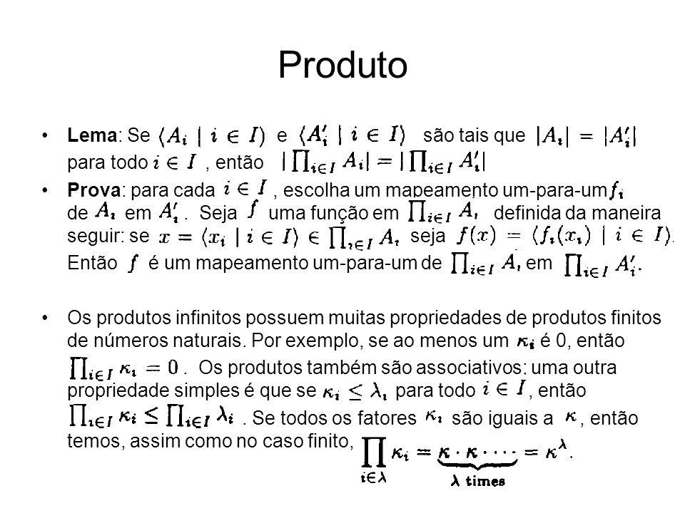 Produto Lema: Se e são tais que para todo , então .