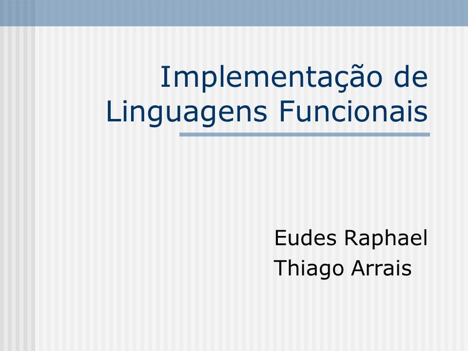 Implementação de Linguagens Funcionais