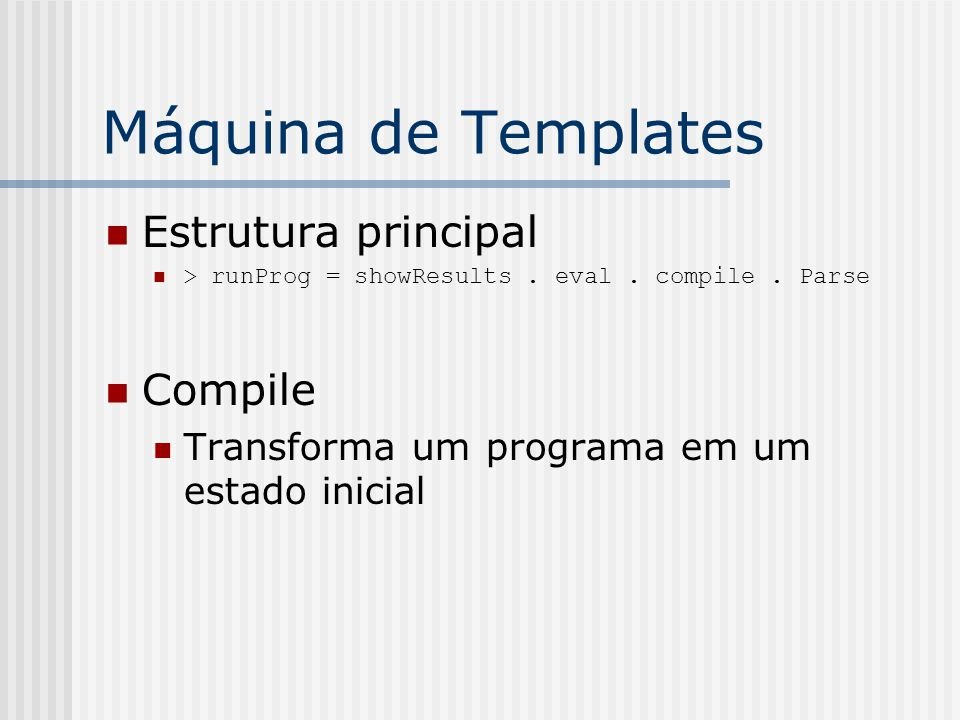 Máquina de Templates Estrutura principal Compile