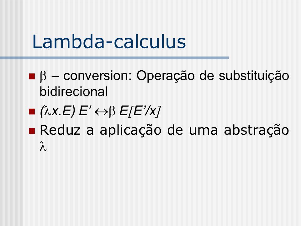Lambda-calculus b – conversion: Operação de substituição bidirecional