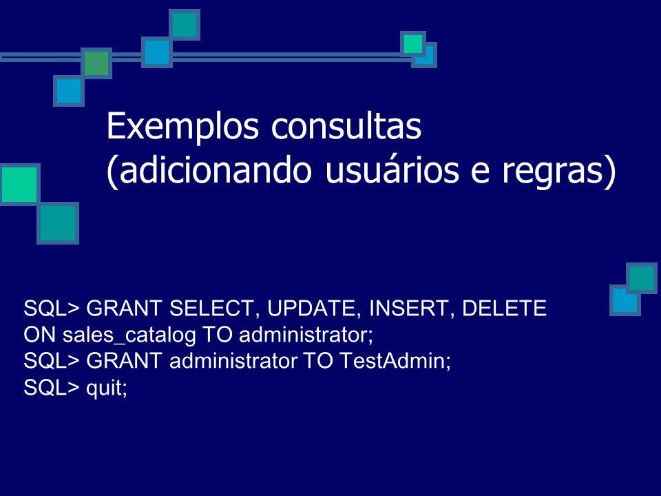 Exemplos consultas (adicionando usuários e regras)