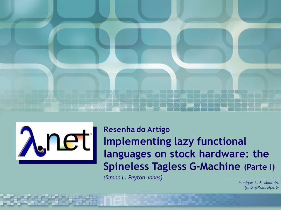 Resenha do Artigo Implementing lazy functional languages on stock hardware: the Spineless Tagless G-Machine (Parte I)
