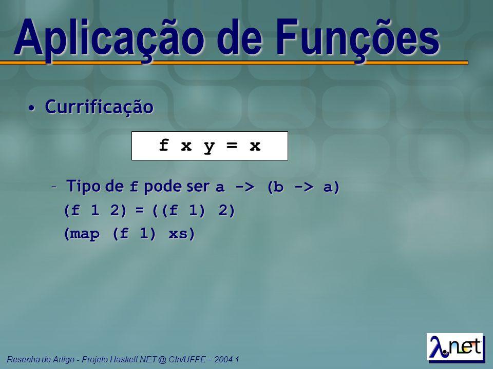 Aplicação de Funções Currificação f x y = x