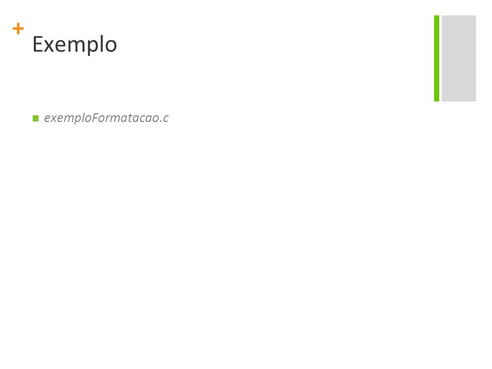 Exemplo exemploFormatacao.c