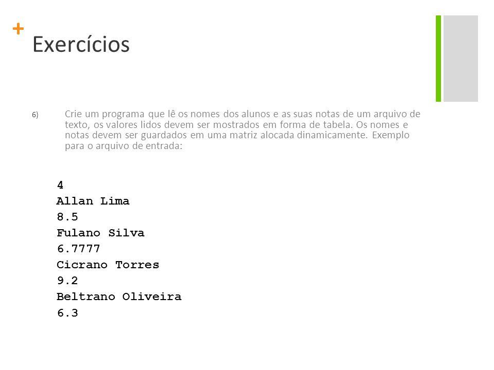 Exercícios 4 Allan Lima 8.5 Fulano Silva 6.7777 Cicrano Torres 9.2