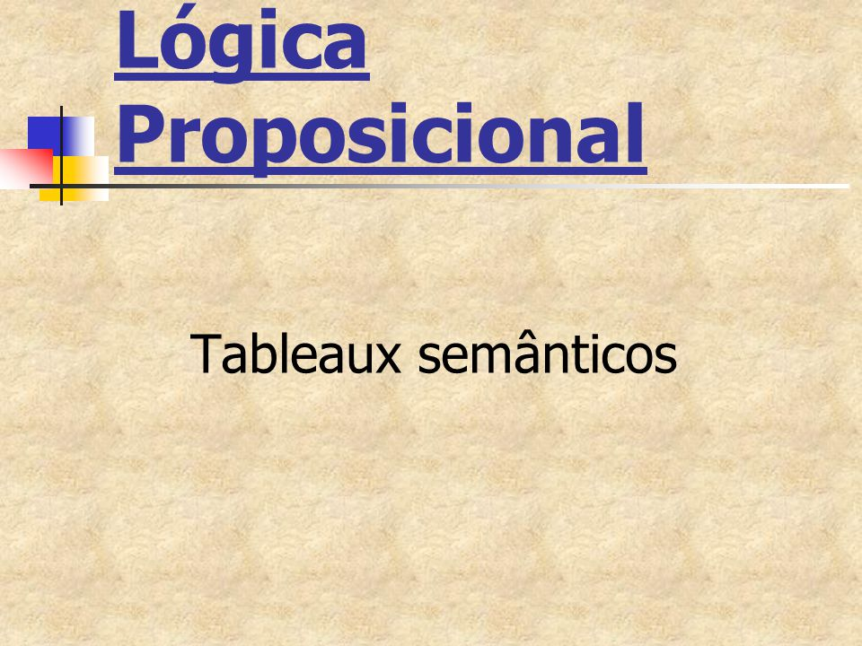 Lógica Proposicional Tableaux semânticos