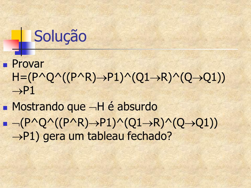 Solução Provar H=(P^Q^((P^R)P1)^(Q1R)^(QQ1)) P1