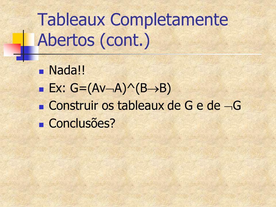 Tableaux Completamente Abertos (cont.)