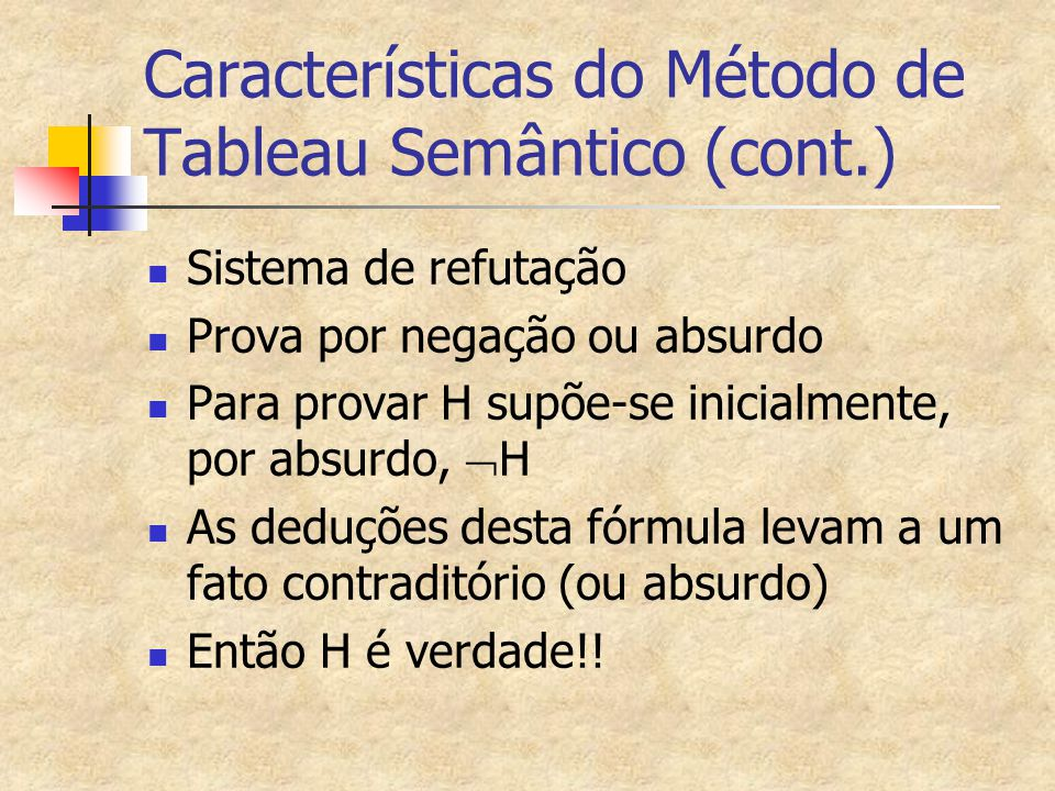 Características do Método de Tableau Semântico (cont.)