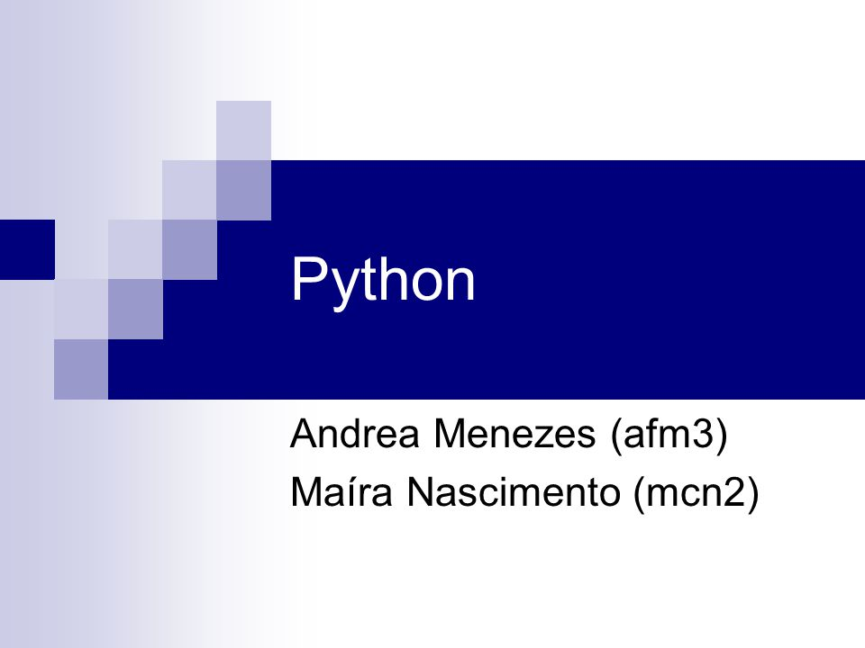 Andrea Menezes (afm3) Maíra Nascimento (mcn2)