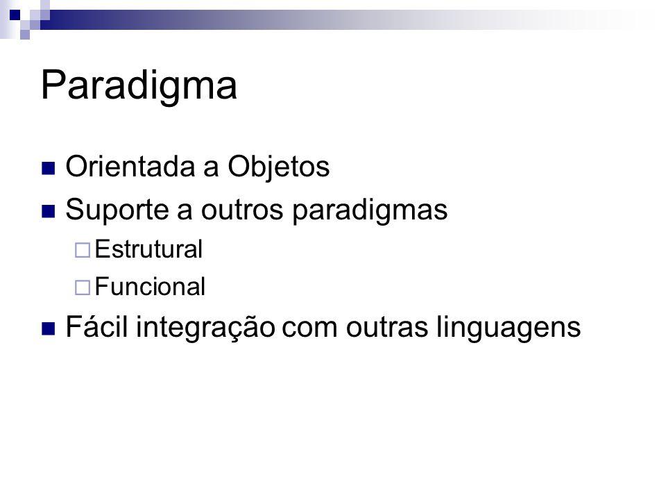 Paradigma Orientada a Objetos Suporte a outros paradigmas
