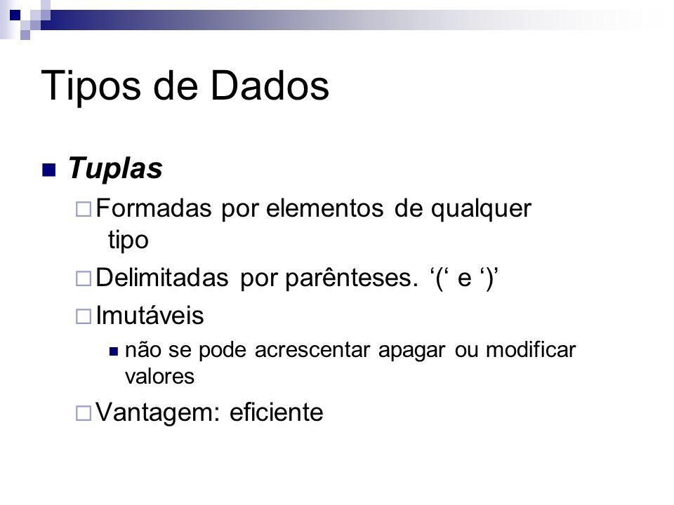 Tipos de Dados Tuplas Formadas por elementos de qualquer tipo