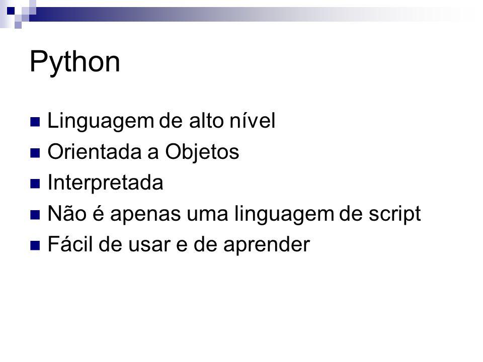 Python Linguagem de alto nível Orientada a Objetos Interpretada