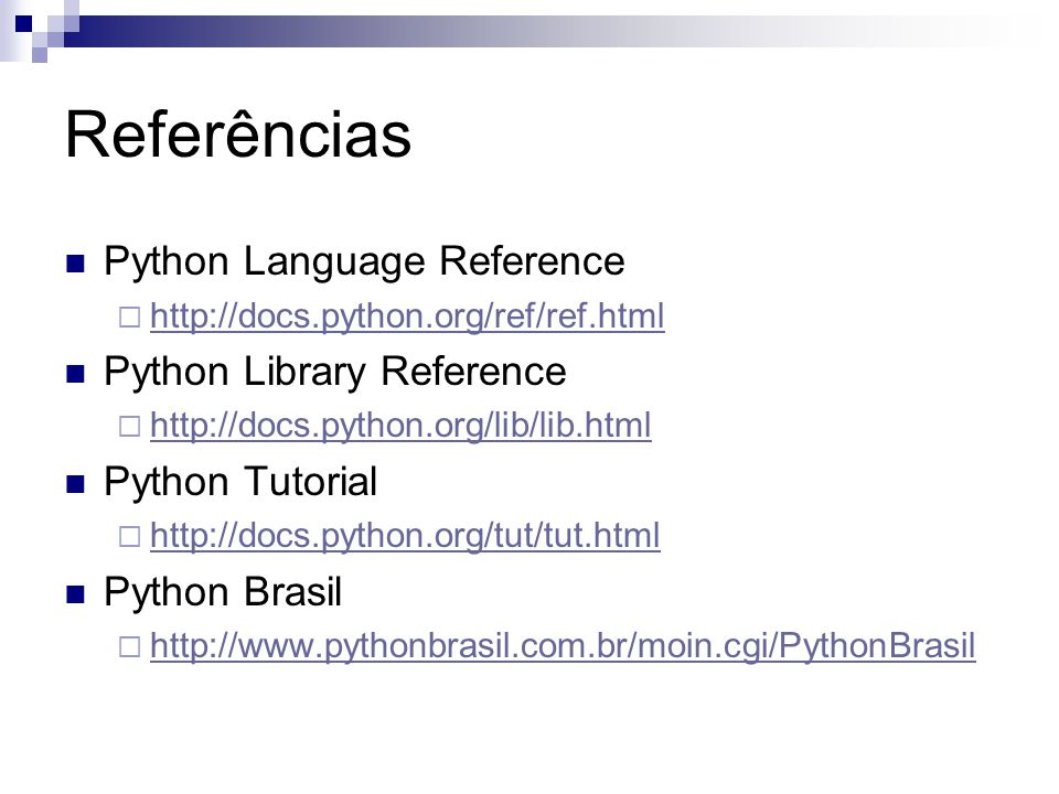 Referências Python Language Reference Python Library Reference