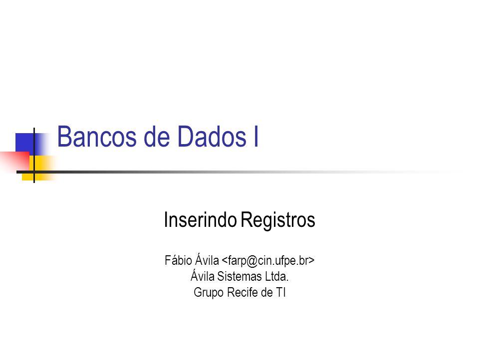 Bancos de Dados I Inserindo Registros