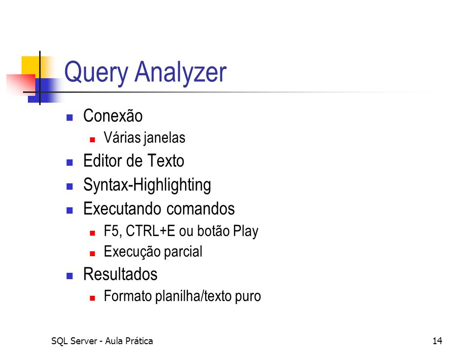 Query Analyzer Conexão Editor de Texto Syntax-Highlighting