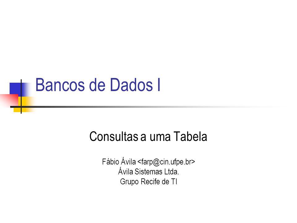 Bancos de Dados I Consultas a uma Tabela