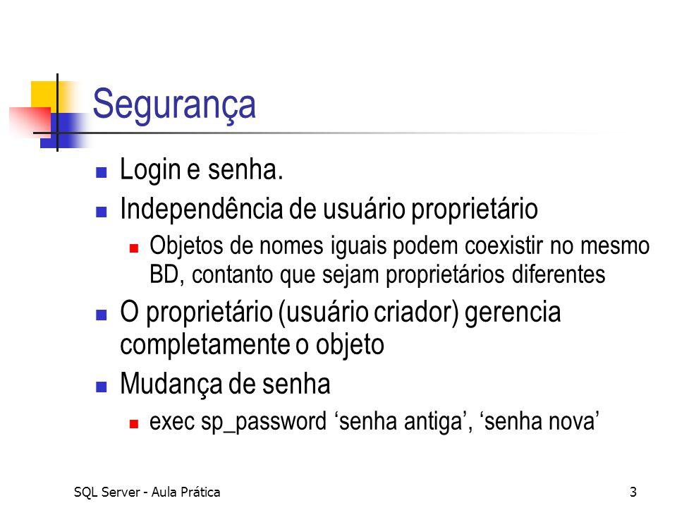 Segurança Login e senha. Independência de usuário proprietário