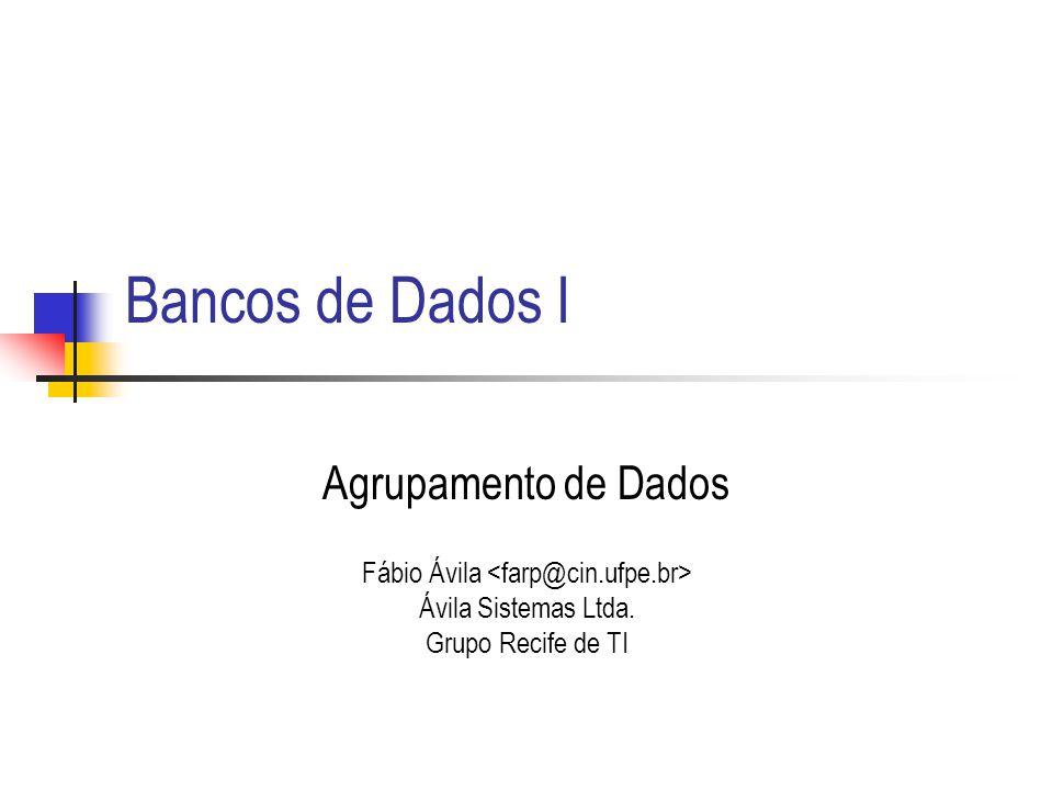 Bancos de Dados I Agrupamento de Dados