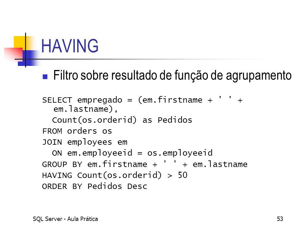 HAVING Filtro sobre resultado de função de agrupamento