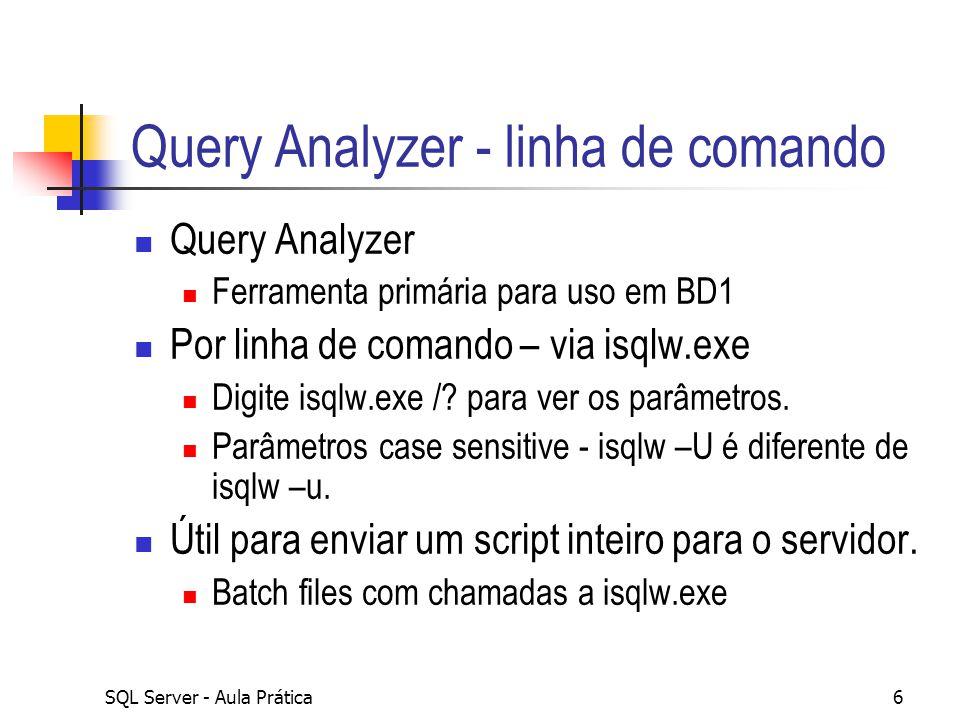 Query Analyzer - linha de comando