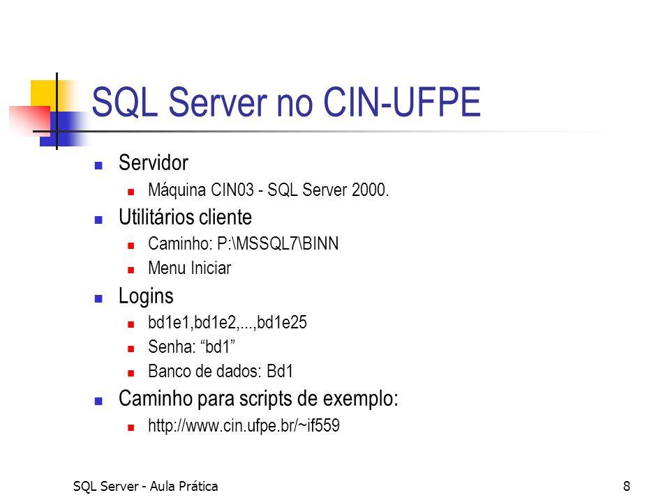 SQL Server no CIN-UFPE Servidor Utilitários cliente Logins