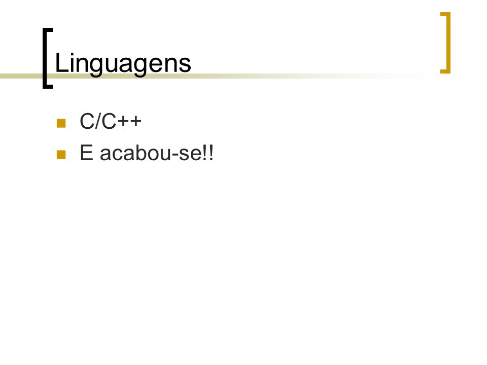 Linguagens C/C++ E acabou-se!!