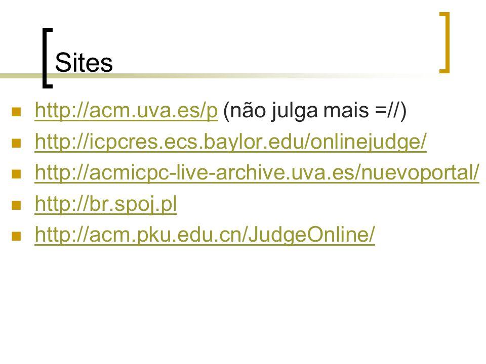 Sites http://acm.uva.es/p (não julga mais =//)