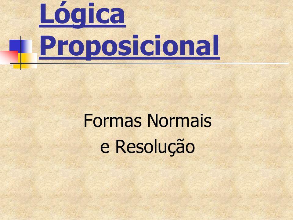 Formas Normais e Resolução