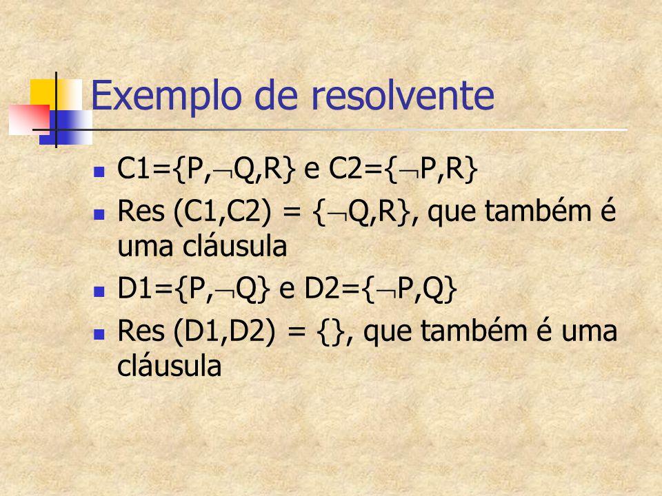 Exemplo de resolvente C1={P,Q,R} e C2={P,R}