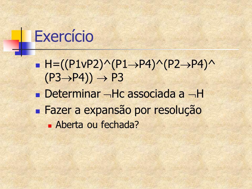Exercício H=((P1vP2)^(P1P4)^(P2P4)^ (P3P4))  P3