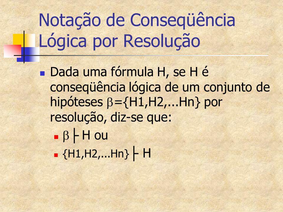 Notação de Conseqüência Lógica por Resolução