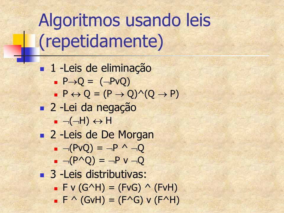 Algoritmos usando leis (repetidamente)