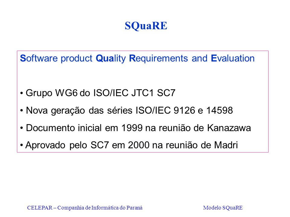 SQuaRE Software product Quality Requirements and Evaluation